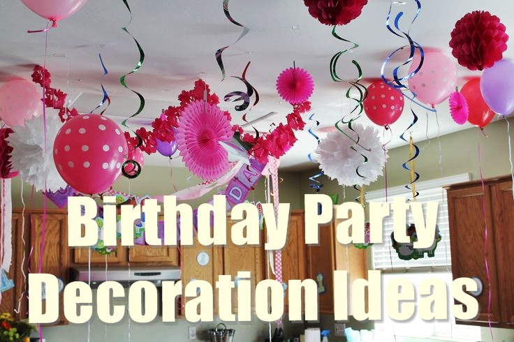 Ideas To Decorate A Birthday Party